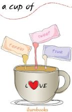 A Cup of Love by ilurvbooks