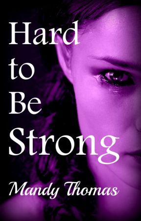 Hard to Be Strong ~ Companion Novella - Hard to Feel series. by challengethemind