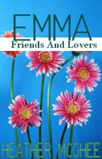 Emma:  Friends and Lovers (F&L Story #1) cover