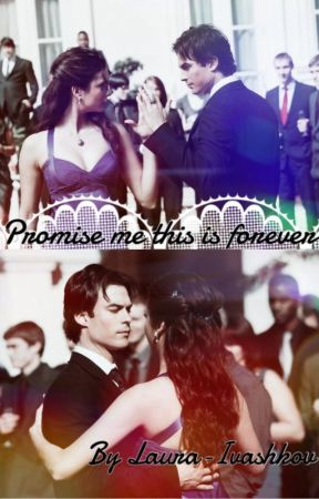 Promise me this is forever by Laura-Ivashkov