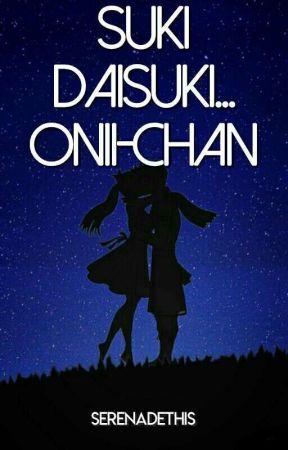 Suki Daisuki... Onii-Chan by SerenadeThis
