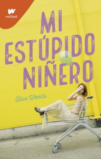 Mi estúpido niñero [DISPONIBLE EN FISICO] [Borrador] cover
