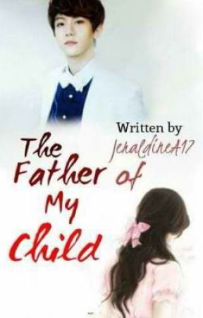 The Father of My Child(Byun Baekhyun Fanfiction Tagalog) by JeraldineA17