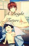A Bright Future...(Sequel to 'Break Ups and Make Ups') cover
