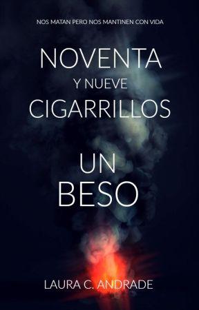 99 cigarrillos, 1 beso © #Wattys2016 by LauraAndrade9