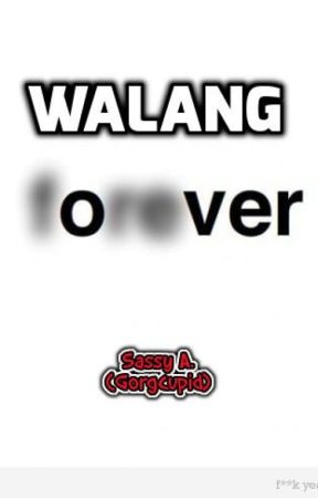 Walang Forever by PreppySuperA