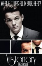 Visionary [Louis Tomlinson AU] by TheCrazySide