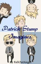 Patrick Stump Imagines (Book 1) by TheFallOutAngel