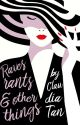 Raves, Rants & Other Things by claudiaoverhere