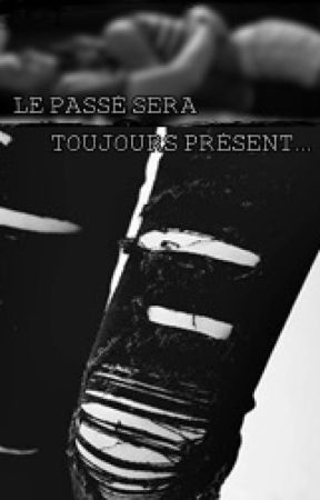 Le passé sera toujours présent... by Rikikibouh