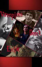 Vampires Don't Exist by moralaevolo