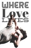 Where Love Lives (Complete) cover