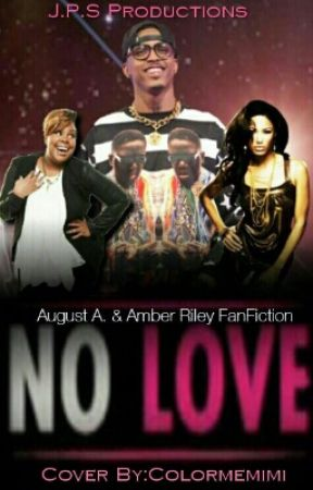 No Love [August Alsina & Amber R. Fanfiction] by JustineScott