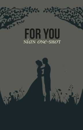For You [Nian One-Shot] by evanrachelwould