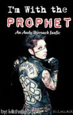 I'm With the Prophet (An Andy Biersack fan fiction) by MichelleCanFly