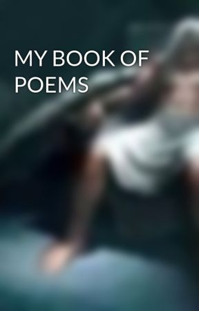 MY BOOK OF POEMS by pheonix-on-fire