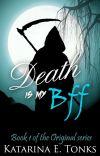 Death Is My BFF (Book 1 - Watty Award Winner 2011) *ORIGINAL SERIES* cover