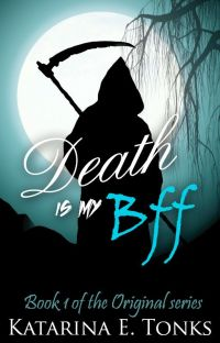 Death Is My BFF (Book 1 - Watty Award Winner 2011) *ORIGINAL SERIES* cover