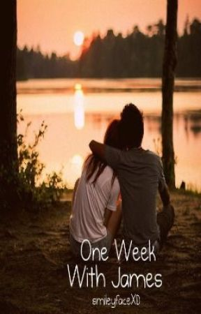 One Week With James. by smileyfaceXD