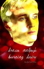 Draco Malfoy's Burning Desire (WATTY AWARDS 2011) by bl00donth3dancefl00r