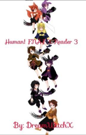 Human FNAF x Reader 3 by DreamWitchX