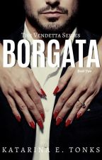 Borgata - Book II #wattys2016 by katrocks247
