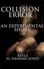 Collision Error by KaylaAl-ShammaJones