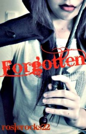 Forgotten - A Harry Potter FanFiction by rosierocks22
