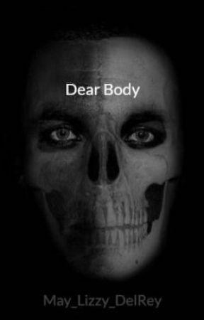 Dear Body by Big_Eyes15
