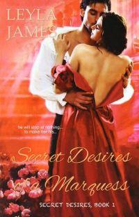 Secret Desires of A Marquess (Secret Desires #1) ON HIATUS cover