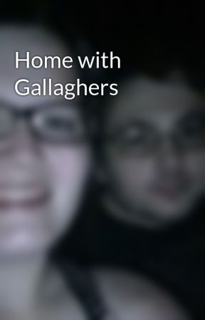 Home with Gallaghers by ahh-hayesgrier