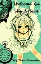 Welcome to Wonderland by Echo_In_Wonderland