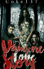 It's a Vampire Love Story (Sequel to Arianna Gilbert) by coke137