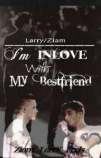In Love With My Best Friend (Ziam, Larry) by Ziam_Larry_Feels