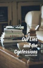 Our Lies And The Confessions by danielaltarwing