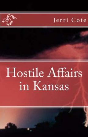 Hostile Affairs in Kansas by JerriAubry