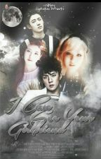I CAN SEE YOUR GIRLFRIEND[EXO&IKON FANFIC] by rdklpcy