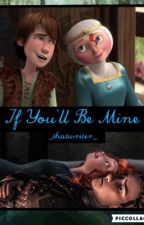 If You'll be Mine by _thatwriter_