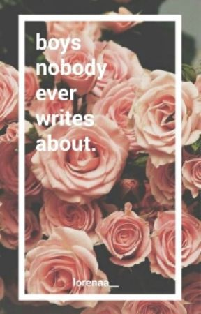 boys nobody ever writes about by lorenaa__