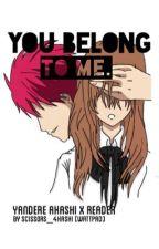 You belong to me. (Yandere Akashi x Reader) by scissors_4kashi
