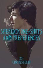 Sherlock One-Shots and Preferences  by Cinchester17
