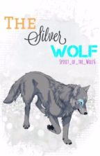 The Silver Wolf (A Naruto Fanfiction) (Complete) (Editing In Progress) by Spirit_of_the_Wolf6