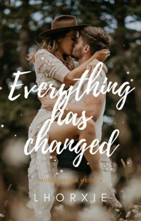 MH 4: Everything Has Changed ( 2nd Generation )✔  (Under Editing) by lhorxie