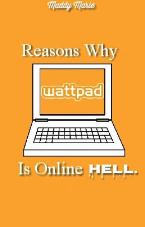 Reasons Why Wattpad™ Is Online Hell by Clawhauser