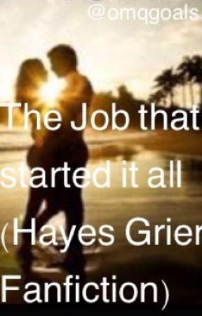 The job that started it all (Hayes Grier Fanfiction) by omqgoals