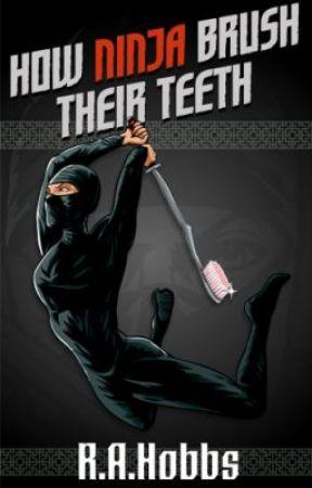 How Ninja Brush Their Teeth by RAHOBBS