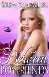 Between Boyfriends (Book 1 in the Between Boyfriends Series) cover