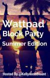 Wattpad Block Party -Summer Edition- cover