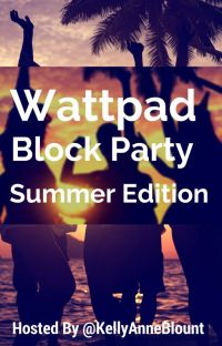 Wattpad Block Party -Summer Edition- cover