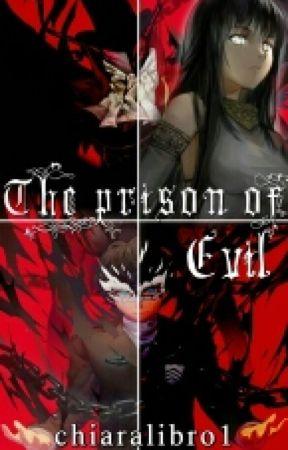 The prison of Evil by chiaralibro1